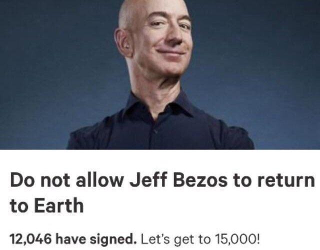 Десетки хиляди хора не искат завръщането на Джеф Безос на Земята след неговия полет в космоса